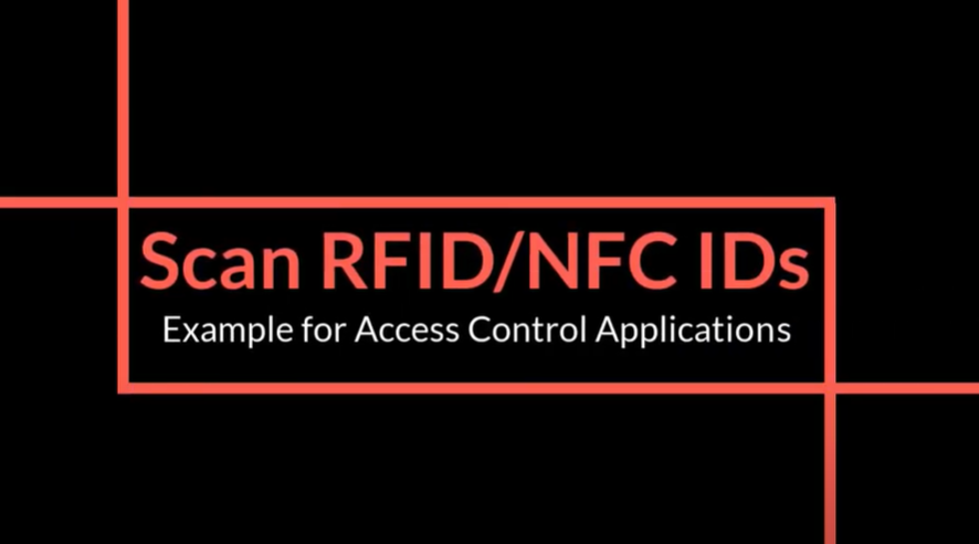 Scan RFID/NFC IDs Example for Access Control Applications